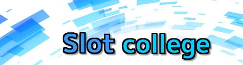 Slot college ~スロットカレッジ~
